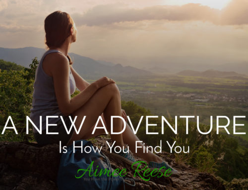 Starting A New Adventure – Find Who You Really Are