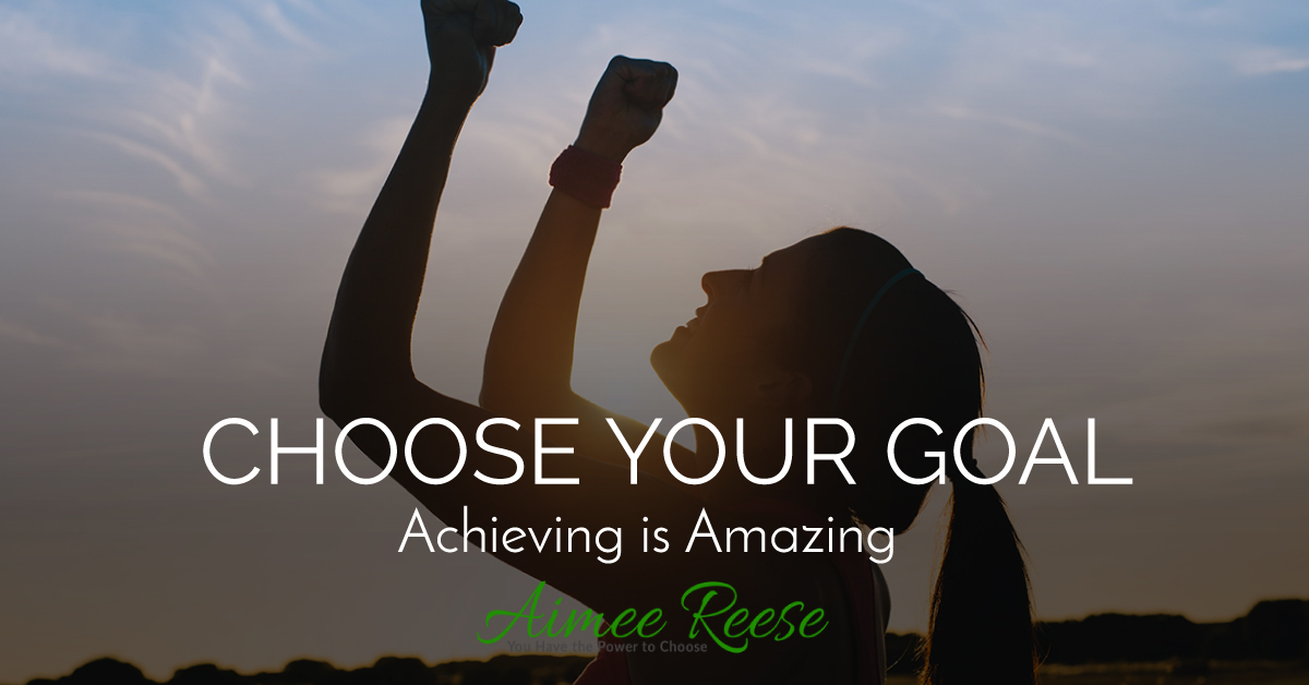 Choose Something – Reach Your Goals