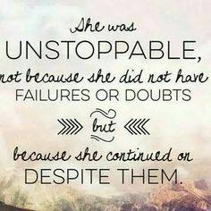 unstoppable failures or doubts