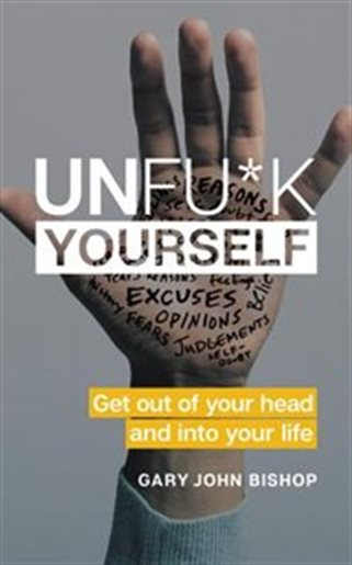 self help book - Unfu*k Yourself Get Out of Your Head and into Your Life